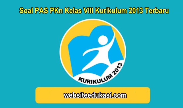 Soal PAS PKn Kelas 8 Kurikulum 2013 Tahun 2019/2020