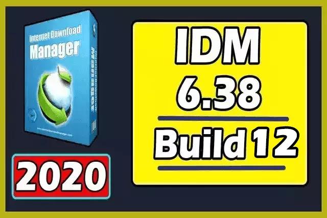 IDM Crack 6.38 Build 12 Patch + Serial Key 2020