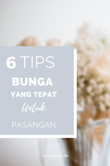 6 Tips Memilih Bunga Yang tepat Untuk Pasangan