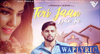 Teri Jaan Ban Ja Song Lyrics Honey Uppal