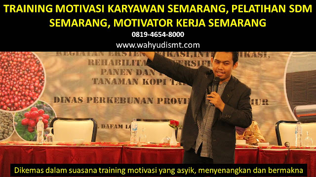 TRAINING MOTIVASI SEMARANG, MOTIVATOR SEMARANG, PELATIHAN SDM SEMARANG, TRAINING KERJA SEMARANG, TRAINING MOTIVASI KARYAWAN SEMARANG, TRAINING LEADERSHIP SEMARANG,  PEMBICARA SEMINAR SEMARANG, TRAINING PUBLIC SPEAKING SEMARANG, TRAINING SALES SEMARANG, TRAINING FOR TRAINER SEMARANG, SEMINAR MOTIVASI SEMARANG, MOTIVATOR UNTUK KARYAWAN SEMARANG,     INHOUSE TRAINING SEMARANG, MOTIVATOR PERUSAHAAN SEMARANG, TRAINING SERVICE EXCELLENCE SEMARANG, PELATIHAN SERVICE EXCELLECE SEMARANG, CAPACITY BUILDING SEMARANG, TEAM BUILDING SEMARANG, PELATIHAN TEAM BUILDING SEMARANG  PELATIHAN CHARACTER BUILDING SEMARANG  TRAINING SDM SEMARANG, TRAINING HRD SEMARANG,     KOMUNIKASI EFEKTIF SEMARANG, PELATIHAN KOMUNIKASI EFEKTIF, TRAINING KOMUNIKASI EFEKTIF, PEMBICARA SEMINAR MOTIVASI SEMARANG, PELATIHAN NEGOTIATION SKILL SEMARANG, PRESENTASI BISNIS SEMARANG, TRAINING PRESENTASI SEMARANG, TRAINING MOTIVASI GURU SEMARANG, TRAINING MOTIVASI MAHASISWA SEMARANG, TRAINING MOTIVASI SISWA PELAJAR SEMARANG, GATHERING PERUSAHAAN SEMARANG, SPIRITUAL MOTIVATION TRAINING  SEMARANG, MOTIVATOR PENDIDIKAN SEMARANG