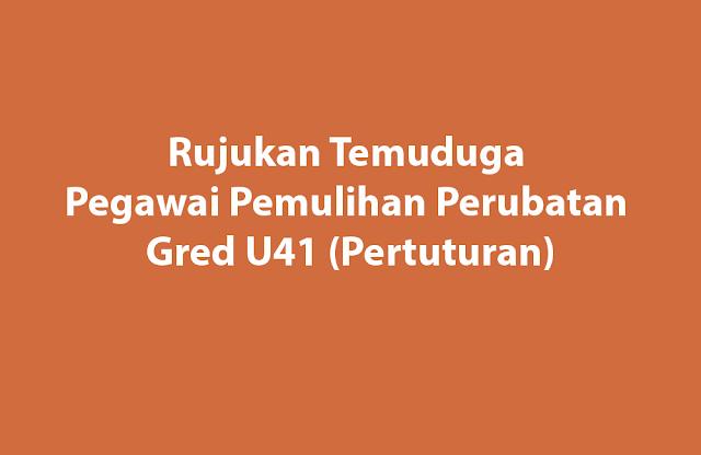 Rujukan Temuduga Pegawai Pemulihan Perubatan Gred U41 (Pertuturan)