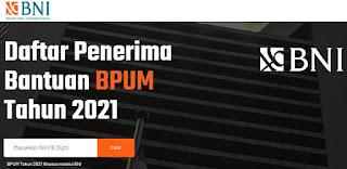 Cara Cek Penerima Bantuan UMKM (BPUM) BNI Tahap 2 2021, Daftarkan Segera !