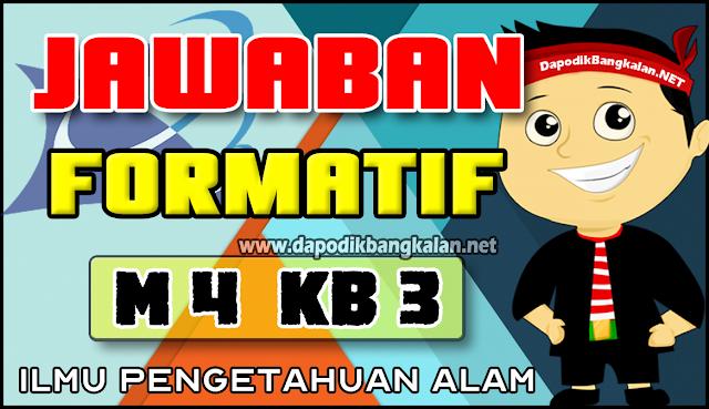 Jawaban Test Formatif M4 KB 3 IPA