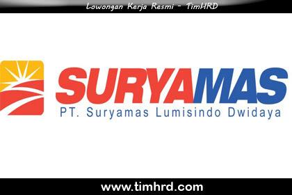 Lowongan Kerja Resmi PT. Suryamas Lumisindo Dwidaya