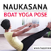 नौकासन कैसे करें? इसके फायदे? | Naukasana (Boat Pose) Steps and Benefits in Hindi | How to do Naukasana Yoga