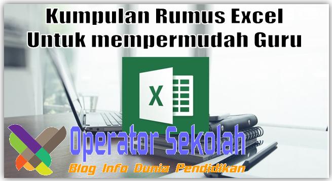 Kumpulan Rumus Excel Untuk Memudahkan Pekerjaan Guru Kumpulan Rumus Excel Untuk Mempermudah