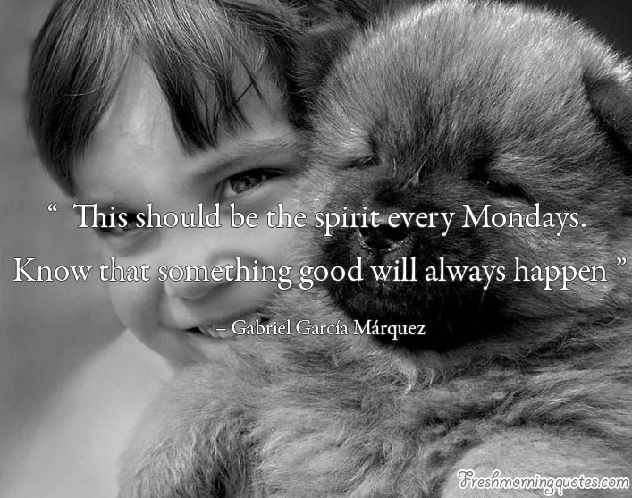 spirit of Mondays good morning monday quotes
