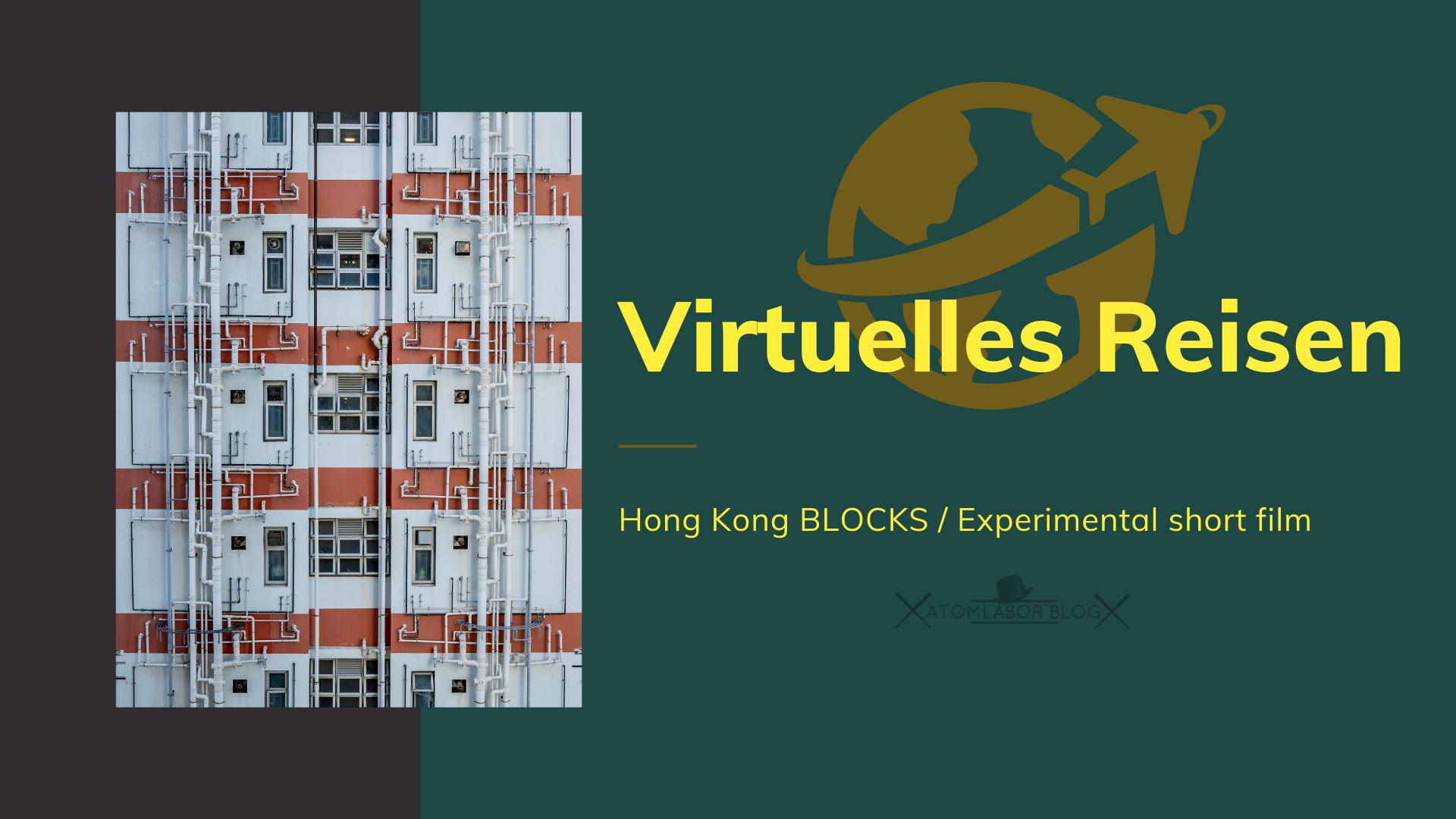 Hong Kong BLOCKS / Experimental short film (Public housing) | Ein ungewöhnlicher Kurzfilm