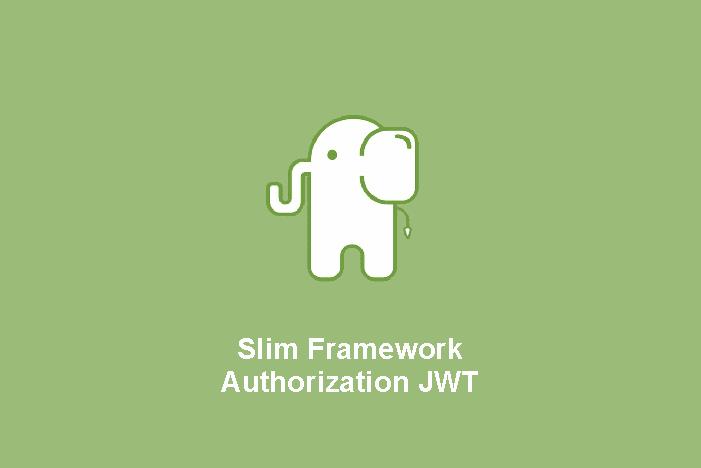 RESTFul Api Slim Framework dengan Authorization JWT