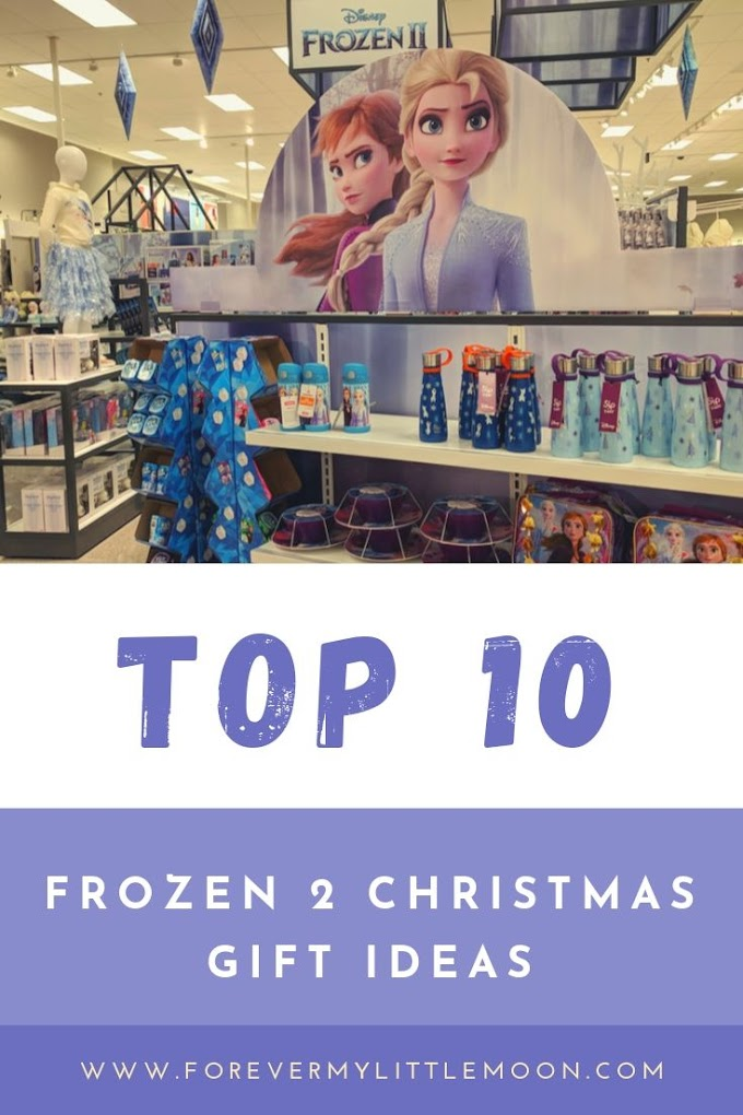 Top Ten Frozen 2 Christmas Gift Ideas