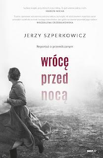 Wrócę przed nocą - Jerzy Szperkowicz.