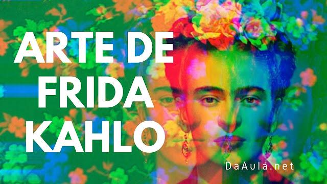 Artes: Conheça a Arte de Frida Kahlo