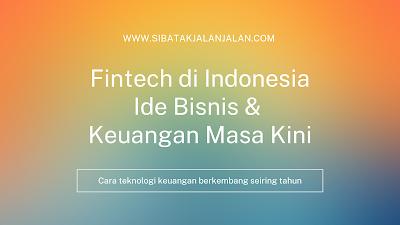 fintech bisnis ekonomi dan teknologi indonesia cara penggunaan dan manfaatnya