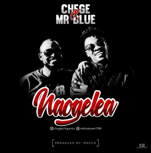 Chege x Mr Blue - Naogelea