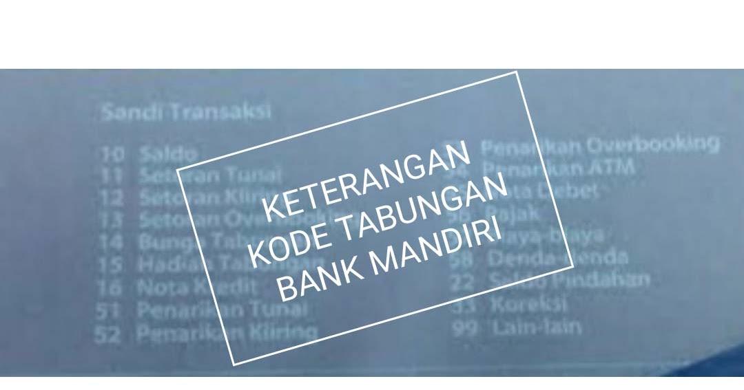 Arti Keterangan Kode Mutasi Rekening Bank Mandiri Yang Perlu Di Ketahui Portalilmu Com Ilmu Bank