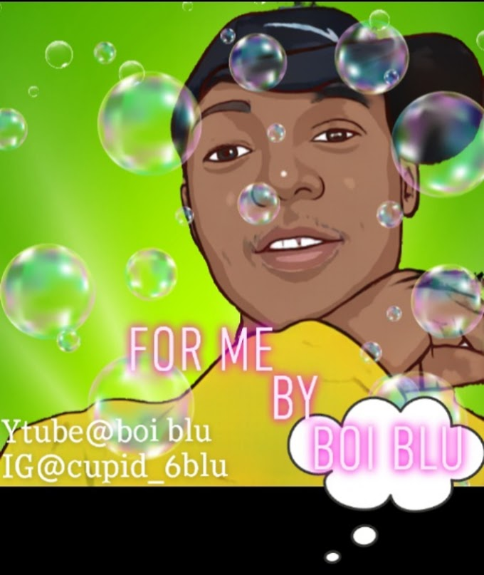 [Music] Boi Blu - For Me Mp3 Fast Download