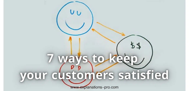 7 ways to keep your customers satisfied