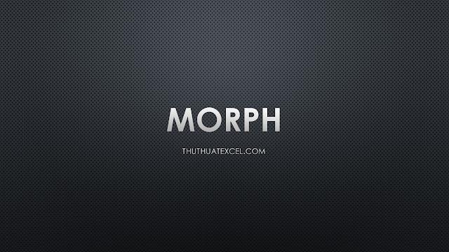 Hiệu Ứng Chuyển Động Morph Trong PowerPoint