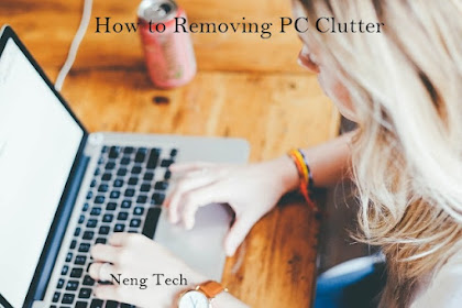 How to Removing PC Clutter