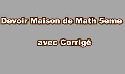 Devoir Maison de Math 5eme avec Corrigé