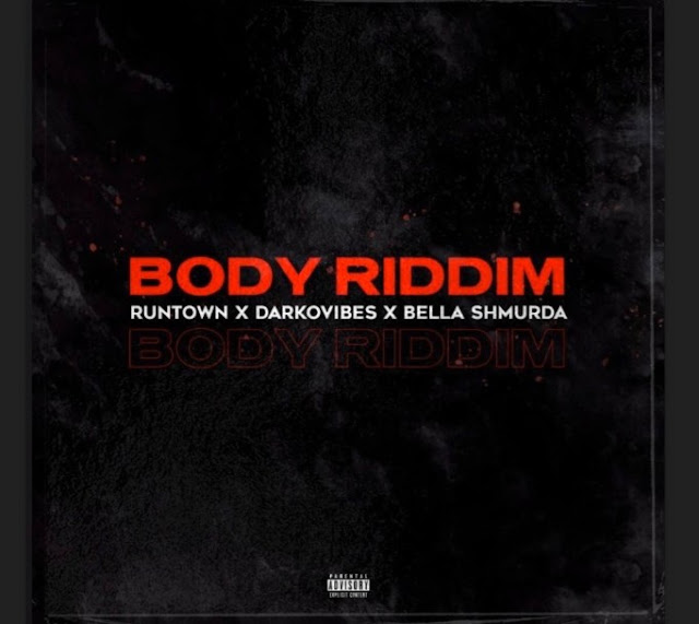 Runtown – Body Riddim ft. Bella Shmurda & Darkovibes (Mp3 Download)