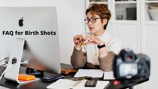 FAQ on Birth Shots.