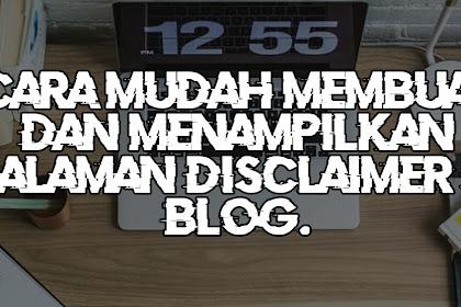 Cara Mudah Membuat dan Menampilkan Halaman Disclaimer di Blog - BEKASI CODE