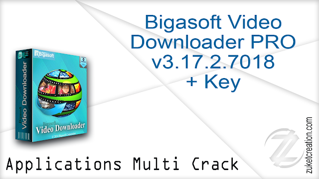 Bigasoft Video Downloader PRO v3.17.2.7018 +Key