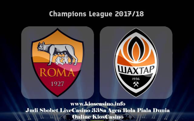 Prediksi Liga Champions AS Roma vs Shakhtar Donetsk 14 Maret 2018