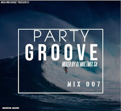 Party Groove Mix 007 (Mixed By MultMix SA)