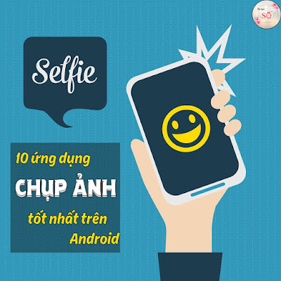 10 UNG DUNG CHUP ANH TOT NHAT CHO ANDROID
