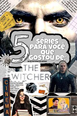 5 SERIES PARA VOCÊ ASSISTIR SE VOCÊ GOSTOU DE THE WITCHER