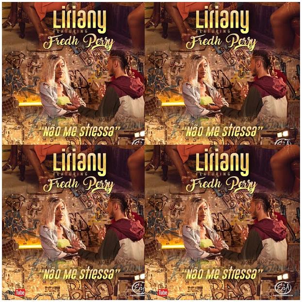 Liriany Feat Fredh Perry - Não me stressa | Baixar