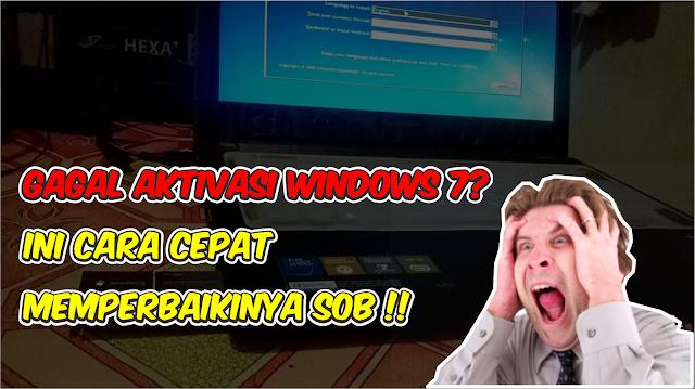 Cara Mengatasi Gagal Aktivasi Windows 7