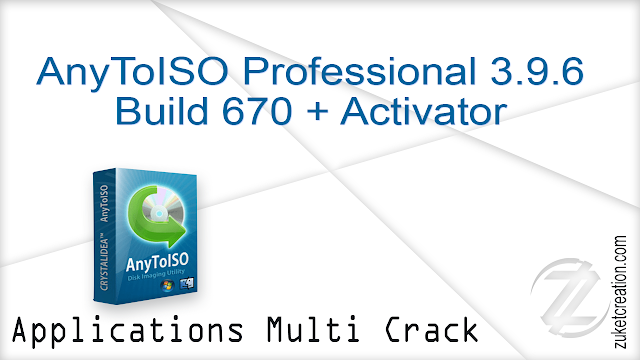 AnyToISO Professional 3.9.6 Build 670 + Activator