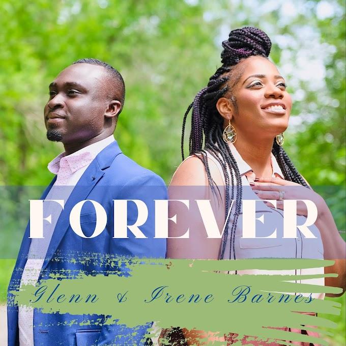 Music + Video: FOREVER - Glenn & Irene Barnes