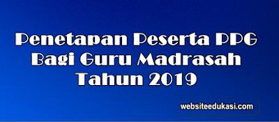 Penetapan Peserta PPG Madrasah Tahun 2019