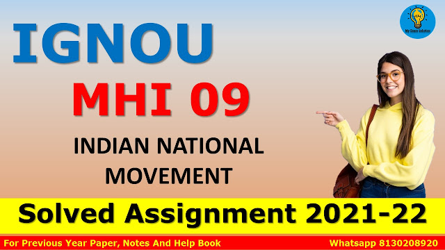 MHI 09 INDIAN NATIONAL MOVEMENT Solved Assignment 2021-22
