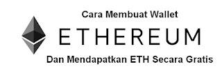 Cara Membuat Wallet Ethereum Dan Mendapatkan ETH Secara Gratis