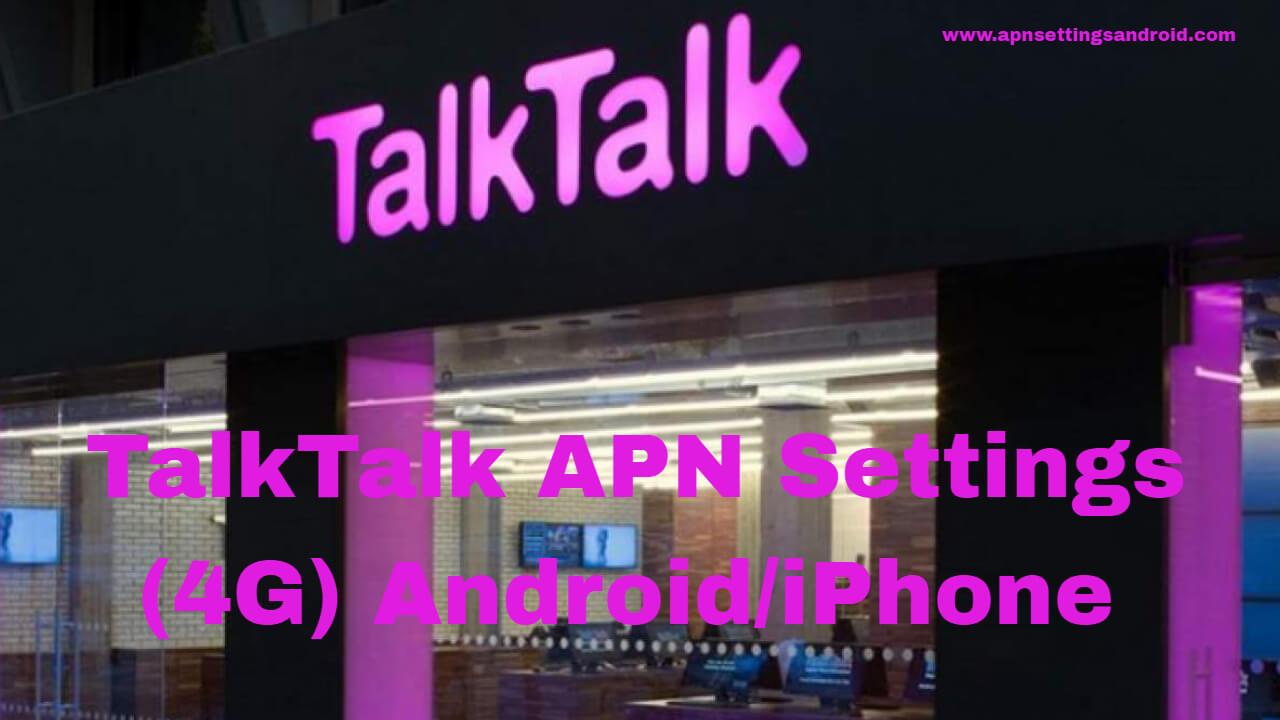 TalkTalk APN Settings
