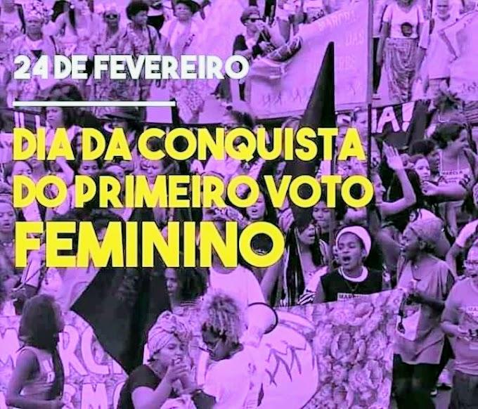 Dia 24 de fevereiro  é o Dia da Conquista do Voto Feminino no Brasil.