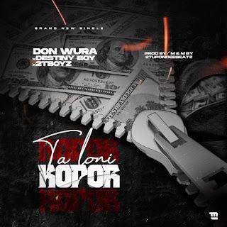 [Music] Don Wura Ft. Destiny Boy & 2TBoyz – Talo Ni Kopor