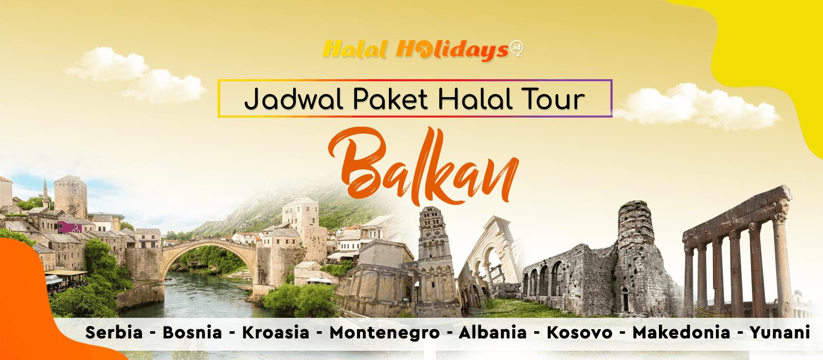 Paket Wisata Halal Tour Balkan Yunani Murah Tahun 2021 2022