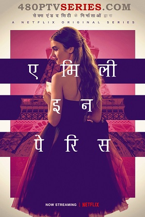 Emily in Paris Season 1 Full Hindi Dual Audio Download 480p All Episodes [ हिन्दी + English ]