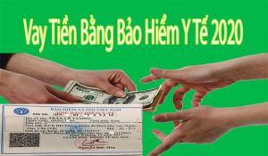 Vay Tiền Bằng Bảo Hiểm Y Tế Ở Đâu Uy Tín 2020