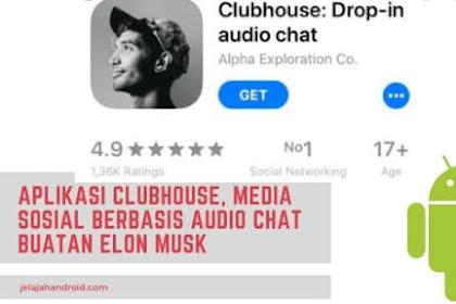 Aplikasi Clubhouse, Media Sosial Berbasis Audio Chat Buatan Elon Musk