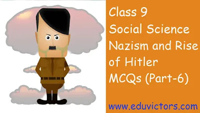 CBSE Class 9 - Social Science Chapter Nazism and Rise of Hitler - Multiple Choice Questions (Part-6)(#eduvictors)(#class9History)