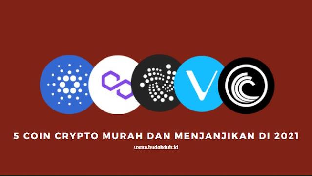 5 Coin Crypto Murah Dan Menjanjikan Di 2021