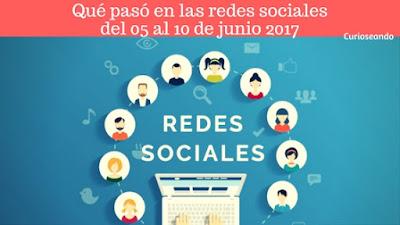 que-paso-redes-sociales-05-10-junio-2017